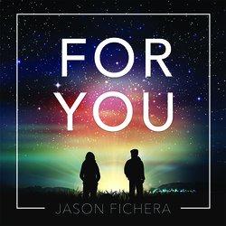 Jason Fichera - For You - Internet Download
