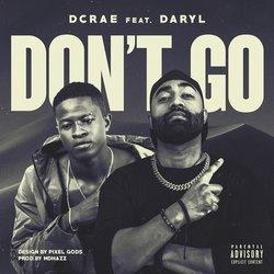 Dcrae  - DONT GO