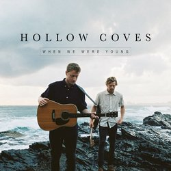 Hollow Coves - When We Were Young - Internet Download