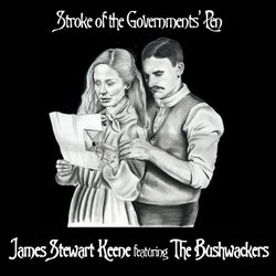 James Stewart Keene featuring The Bushwackers - Stroke of the Governments Pen - Internet Download