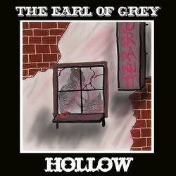 The Earl Of Grey - Hollow