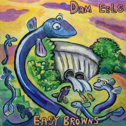 Easy Browns - Dam Eels - Internet Download