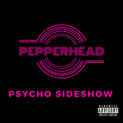 Pepperhead - Psycho Sideshow - Internet Download