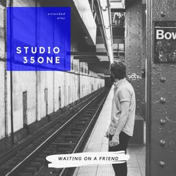 STUDIO 35ONE - Waiting On a Friend - Internet Download