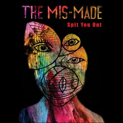 The Mis-Made - Spit You Out - Internet Download