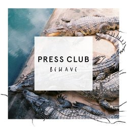 Press Club - Behave - Internet Download
