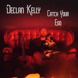 Declan Kelly - Catch Your Ego