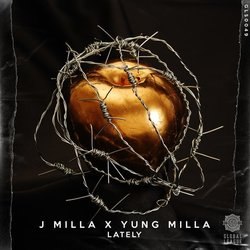 J-Milla - Lately with Yung Milla