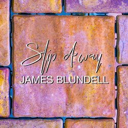 James Blundell - Slip Away