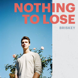 Briskey - Nothing To Lose