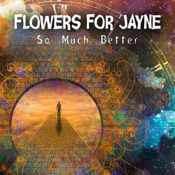 Flowers For Jayne - So Much Better - Internet Download