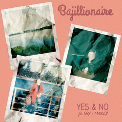 Bajillionaire - Yes & No feat. RRY & MAILEY - Internet Download