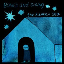 The Sunken Sea - Bones and String - Internet Download