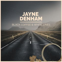 Jayne Denham - Black Coffee And White Lines - Internet Download