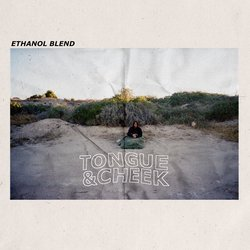 Ethanol Blend - Tongue & Cheek - Internet Download