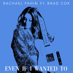 Rachael Fahim - Even If I Wanted To