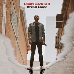 Clint Bracknell - Break Loose