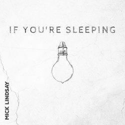 Mick Lindsay - If You're Sleeping - Internet Download