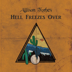 Allison Forbes - Hell Freezes Over