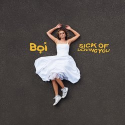 BOI - Sick Of Loving You
