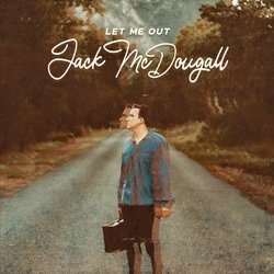 Jack McDougall - Let Me Out