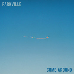 Parkville - Come Around