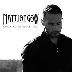 Matt Joe Gow - Running Up That Hill