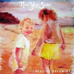 Nine Year Sister - Seaside Dreaming