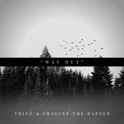Trigź - Way Out (ft. Imagine the Rapper)