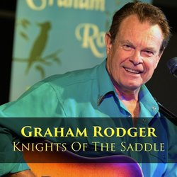 Graham Rodger - Knights Of The Saddle