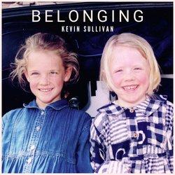Kevin Sullivan - Belonging - Internet Download