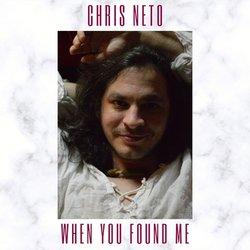 Chris Neto - When You Found Me - Internet Download