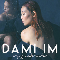 Dami Im - Crying Underwater