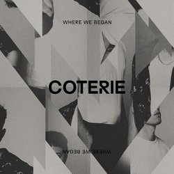 COTERIE - Where We Began