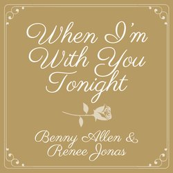 Benny Allen featuring Renee Jonas - When I'm With You Tonight - Internet Download