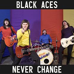 Black Aces - Never Change