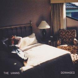 The VANNS - Deranged