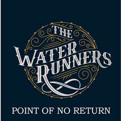 The Water Runners - Point of No Return