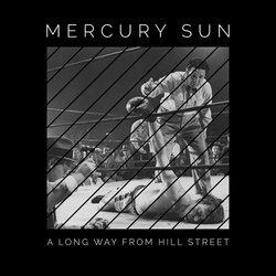 Mercury Sun - Hill street