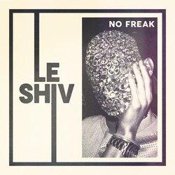 Le Shiv - No Freak