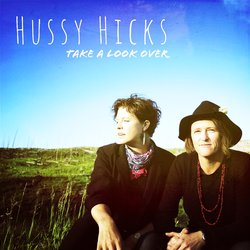 Hussy Hicks - Take A Look Over