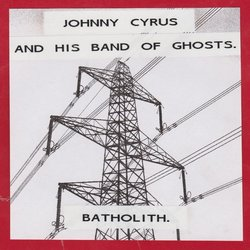 Johnny Cyrus and His Band of Ghosts. - The Road To God