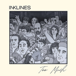 Inklines - Too Much - Internet Download