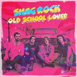 Shag Rock - Old School Lover - Internet Download