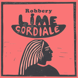 Lime Cordiale - Robbery - Internet Download