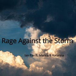 Ian Pav - Rage Against the Storm (feat. Markia & Katarina)