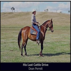 Dean Perrett - His Last Cattle Drive - Internet Download