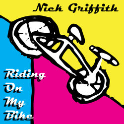 Nick Griffith - Riding on my Bike - Internet Download