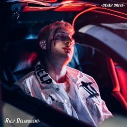 Rich Delinquent - Death Drive - Internet Download