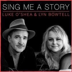 Luke O'Shea & Lyn Bowtell - Sing Me A Story